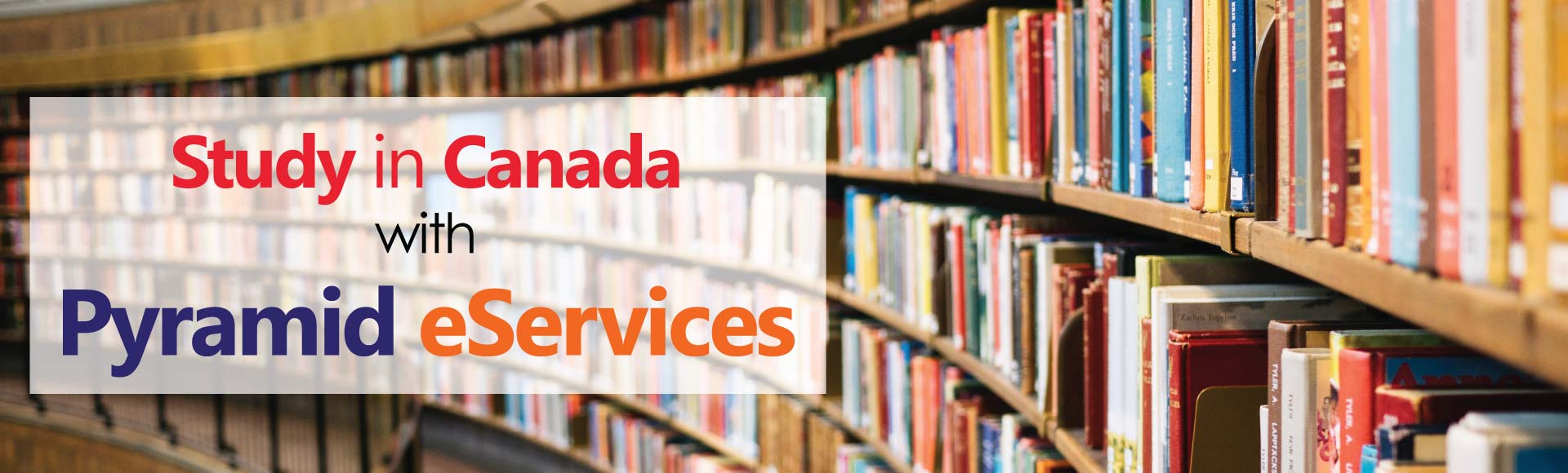 Study in Canada with the help or Pyramid eServices