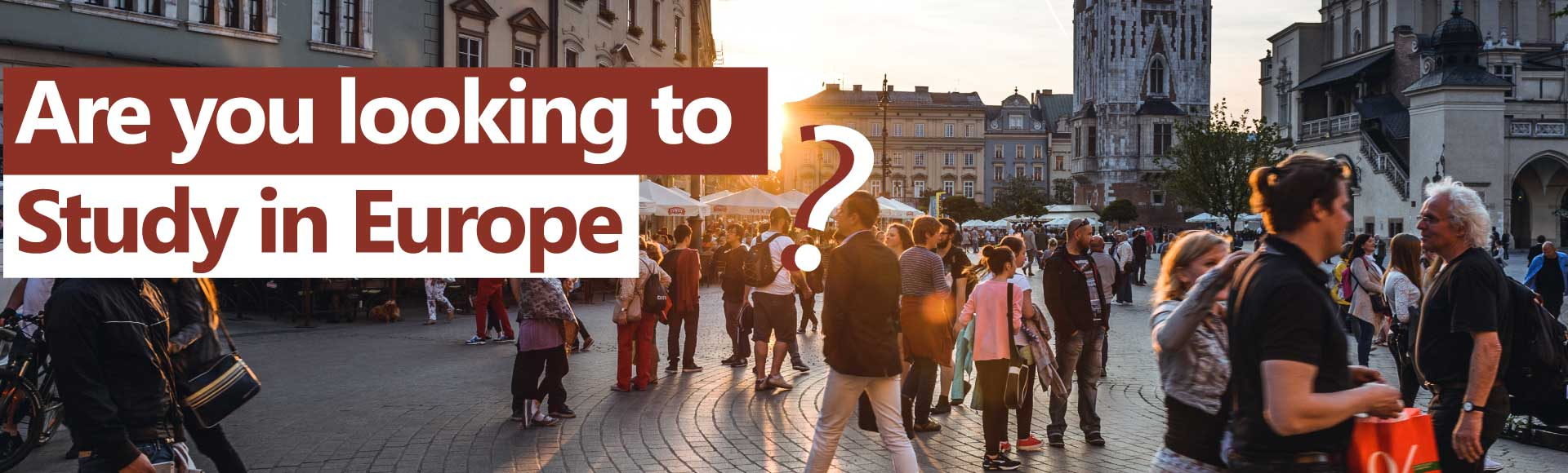 Are you looking to Study in Europe?