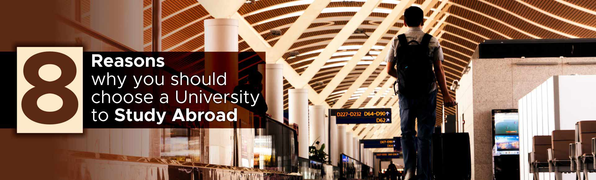 8 Reasons why you should choose a University to Study Abroad