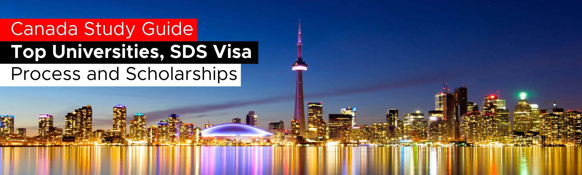Canada Study Guide: Top Universities, SDS Visa Process and Scholarships