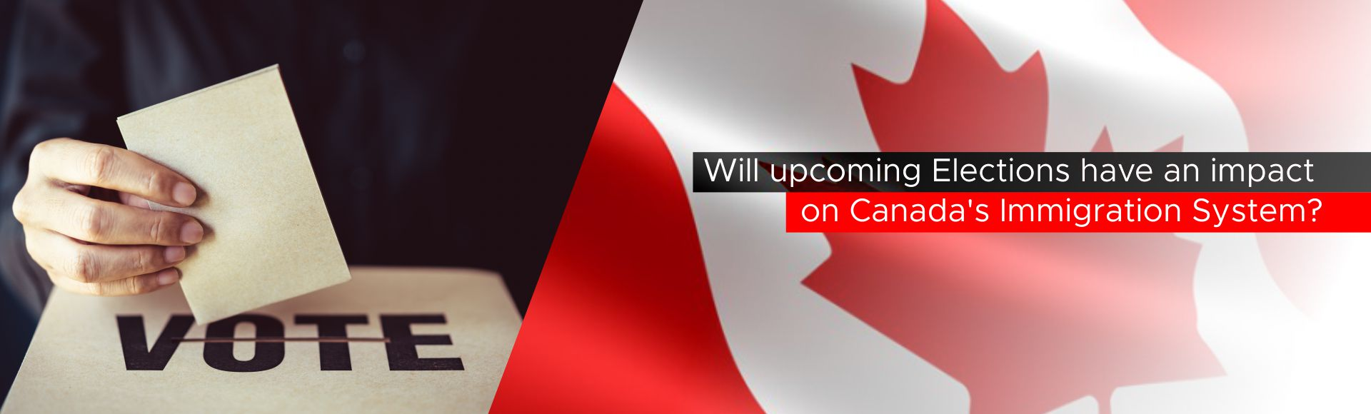 Will Upcoming Elections have an Impact on Canada's Immigration System?
