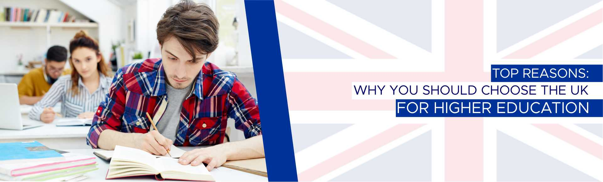 Top Reasons: Why You Should Choose the UK for Higher Education