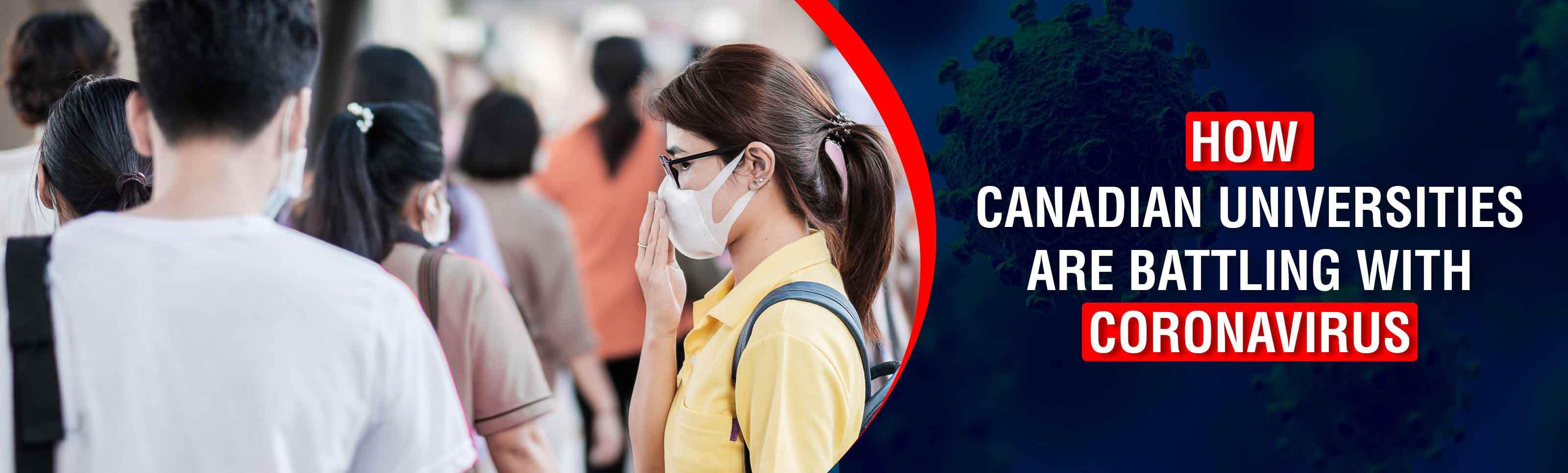How Canadian universities are battling with coronavirus