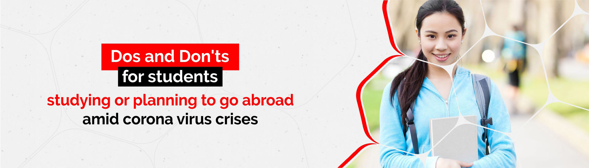 Dos and Don'ts for students studying or planning to go abroad amid coronavirus crises
