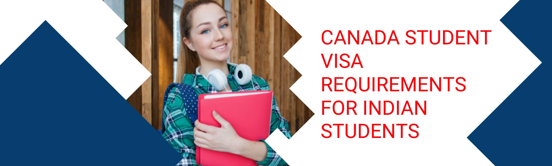 Canada Student Visa Requirements for Indian students