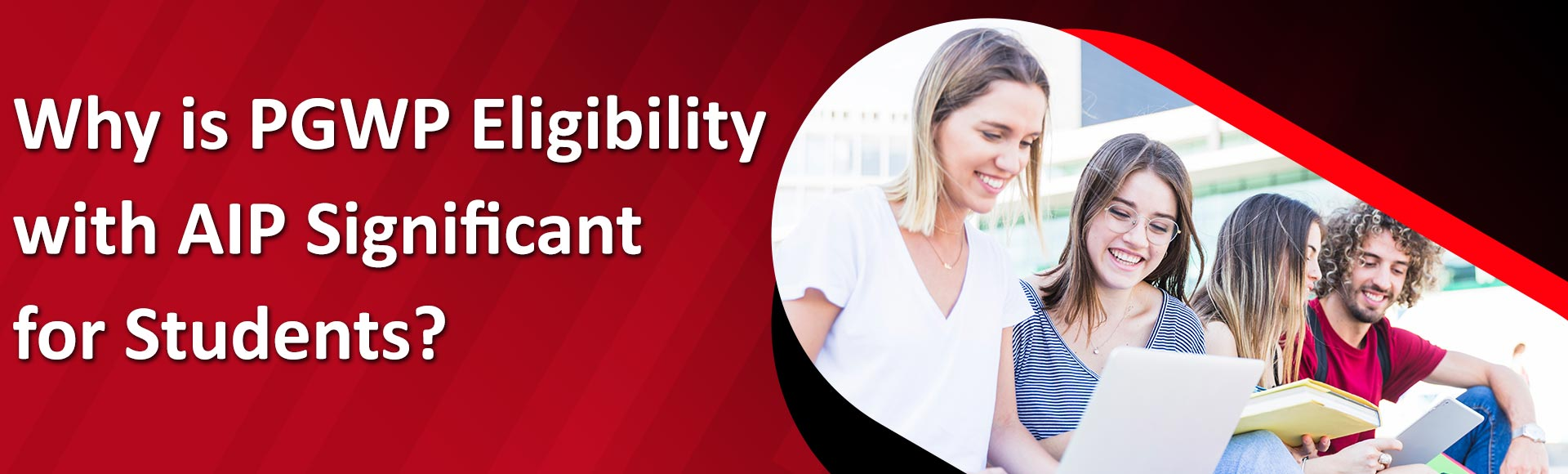 Why is PGWP eligibility with AIP significant for students?