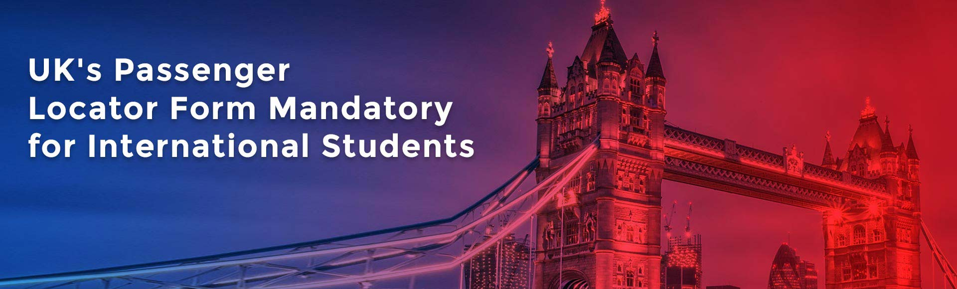 UK's Passenger Locator form mandatory for International students