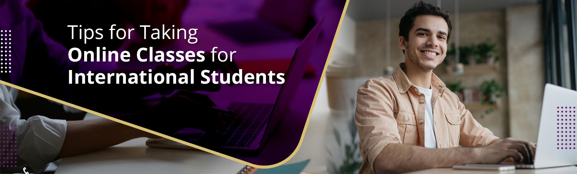 Tips for Taking Online Classes for International Students