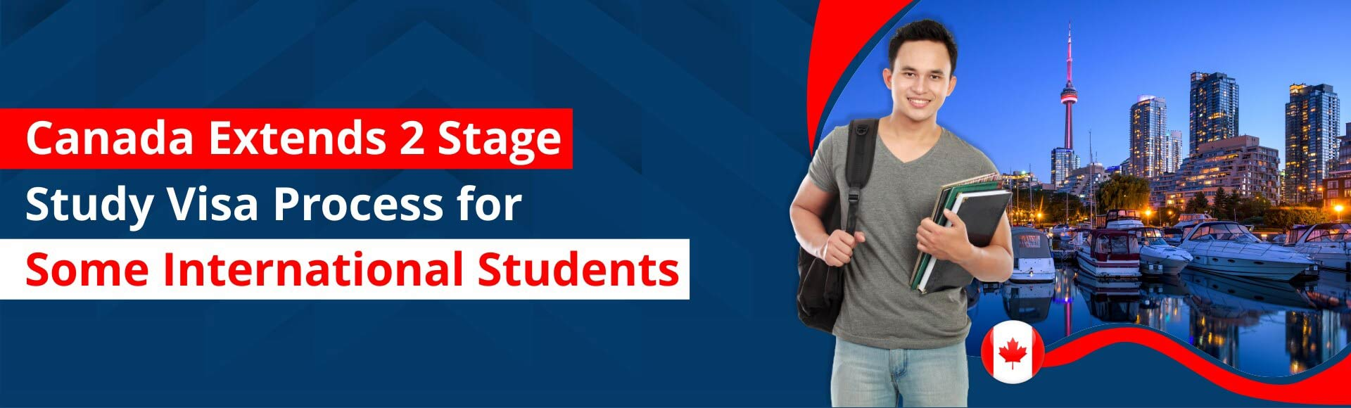 Canada extends 2 stage study visa process for some international students